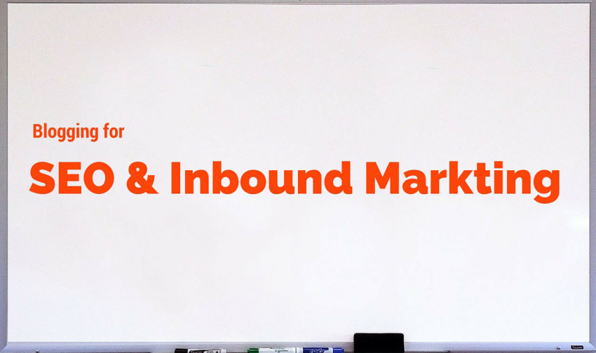 Blogging For SEO and Inbound Marketing