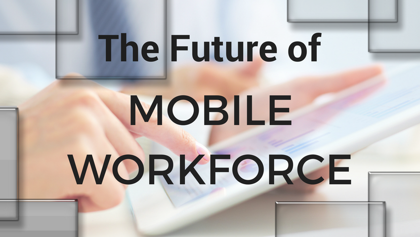 the future of mobile workforce
