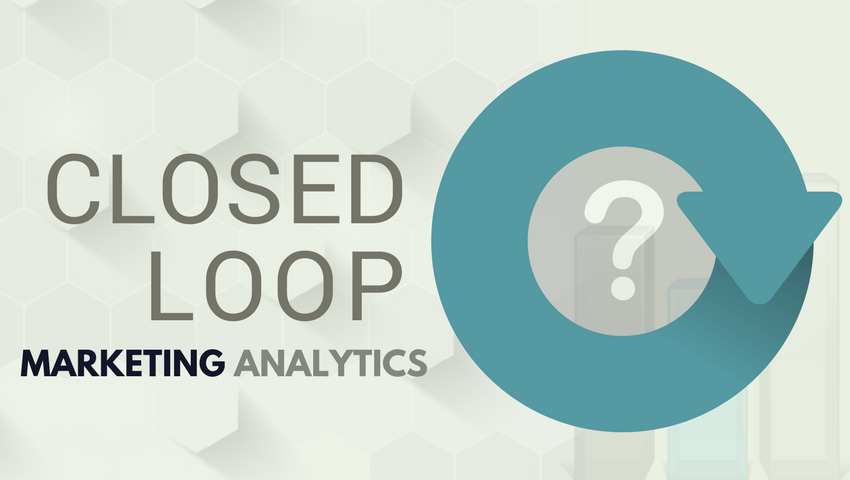 analytics for closed loop marketing